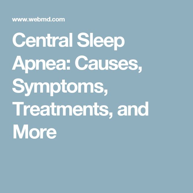 Central Sleep Apnea: Causes, Symptoms, Treatments, and More