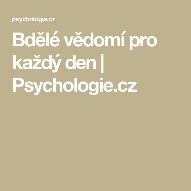 Bdělé vědomí pro každý den | Psychologie.cz