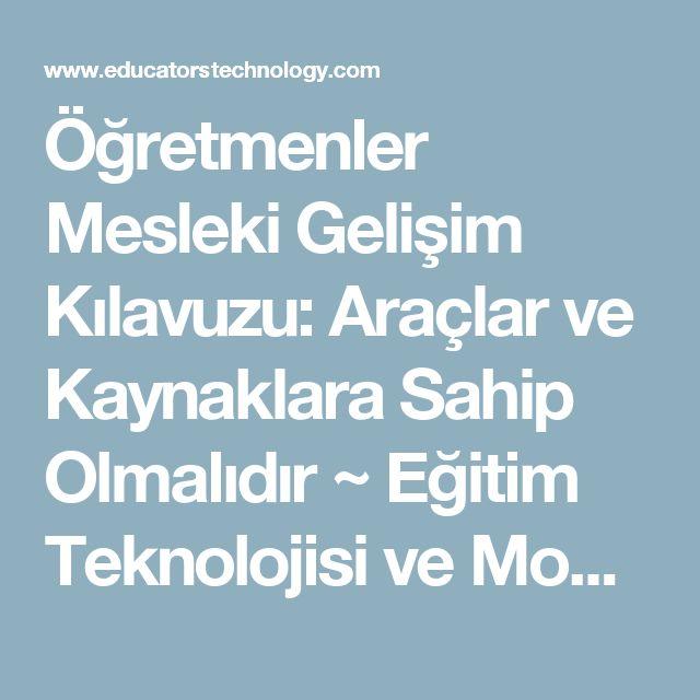 Öğretmenler Mesleki Gelişim Kılavuzu: Araçlar ve Kaynaklara Sahip Olmalıdır ~ Eğitim Teknolojisi ve Mobil Öğrenme