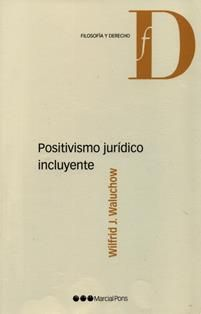 Positivismo jurídico incluyente / Wilfrid J. Waluchow ; traducción de Marcela S. Gil y Romina Tesone ; revisión de la traducción de Hugo Zuleta. 343 F3 2007 W