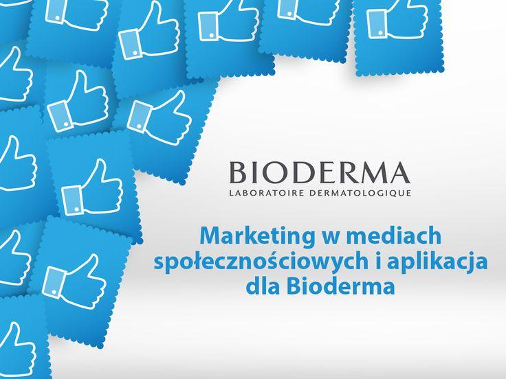 Marketing w mediach społecznościowych i aplikacja dla Bioderma. #migomedia #socialmedia #social_media