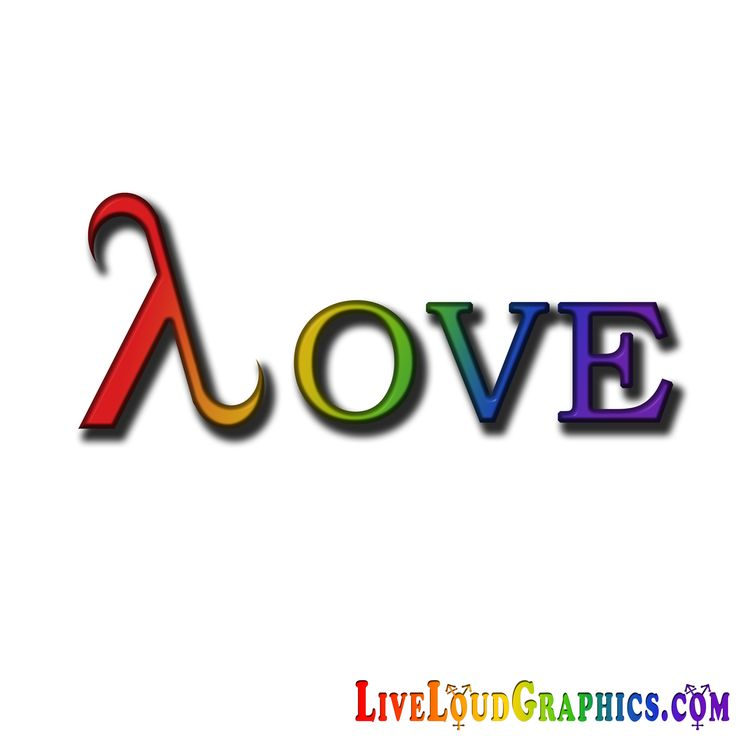 "LGBT Pride Rainbow colored Love. the ""L"" in Love is replaced with the gay pride symbol Lambda.	 	#gaypride  	#lambda	#liveloudgraphics"