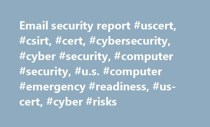 Email security report #uscert, #csirt, #cert, #cybersecurity, #cyber #security, #computer #security, #u.s. #computer #emergency #readiness, #us-cert, #cyber #risks http://minnesota.remmont.com/email-security-report-uscert-csirt-cert-cybersecurity-cyber-security-computer-security-u-s-computer-emergency-readiness-us-cert-cyber-risks/  # Published Thursday, May 25, 2017 The Federal Trade Commission (FTC) has released an alert about how quickly criminals begin using your personal information…