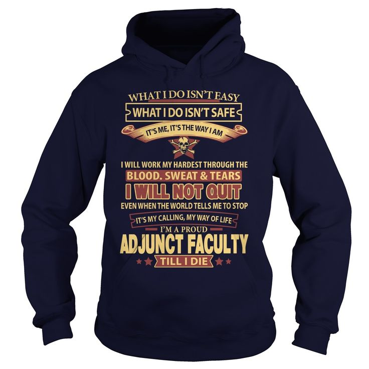 ADJUNCT-FACULTY***How to ? 1. Select color 2. Click the ADD TO CART button 3. Select your Preferred Size Quantity and Color 4. CHECKOUT!   If You dont like this shirt you can use the SEARCH BOX and find the Custom Shirt with your Name!!job title