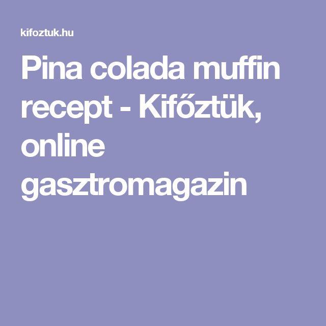 Pina colada muffin recept - Kifőztük, online gasztromagazin
