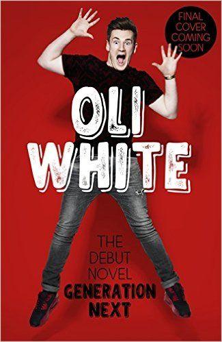 Generation Next: Amazon.co.uk: Oli White: 9781473634374: Books