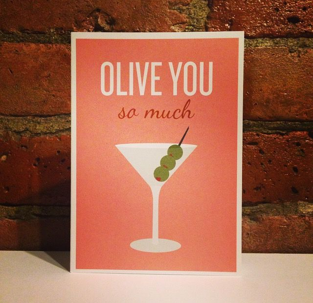 Olive you. And martinis. Definitely also martinis -  Freckled. Fun Gifts & Fine Paper - 4.25 x 6 card with envelope. Inner thoughts are up to you (a.k.a. the inside is blank)