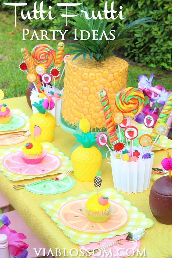 You Will Love Our Tutti Frutti Party Ideas And Decorations