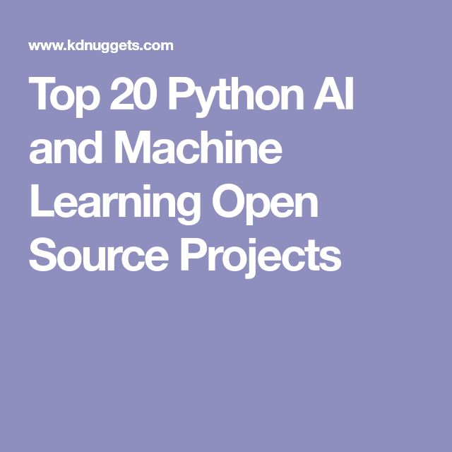 Top 20 Python AI and Machine Learning Open Source Projects