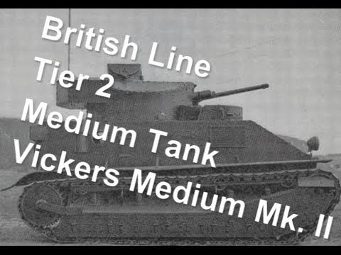 (World Of Tanks) British Line - Tier 2 medium tank - Vickers Medium Mk. II Slideshow