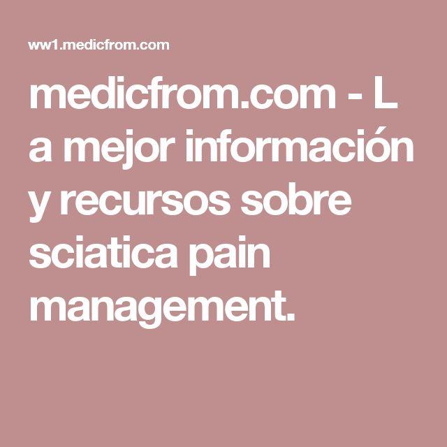 medicfrom.com-La mejor información y recursos sobre sciatica pain management.