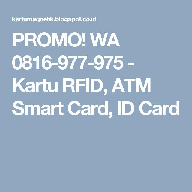 PROMO! WA 0816-977-975 - Kartu RFID, ATM Smart Card, ID Card