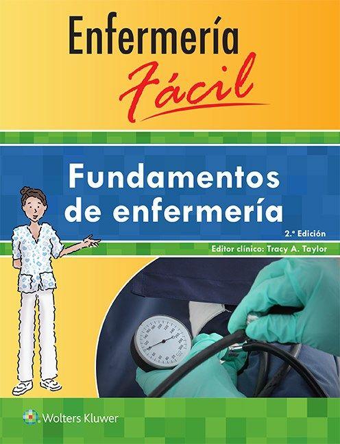 Fundamentos de enfermería / editor clínico Tracy A. Taylor: http://kmelot.biblioteca.udc.es/record=b1540934~S1*gag
