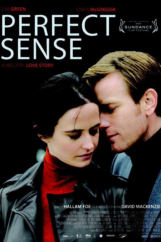 Perfect Sense - recently watched; very thought provoking...excellent performances!