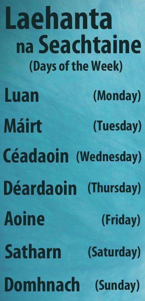 #irishfortheeyes Learn Gaeilge, the Irish language. Days of the week