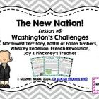 The New Nation! Lesson #6 - Washington's Challenges: The Northwest Territory, Battle of Fallen Timbers, Whiskey Rebellion, French Revolution, Jay & Pinckney's Treaties