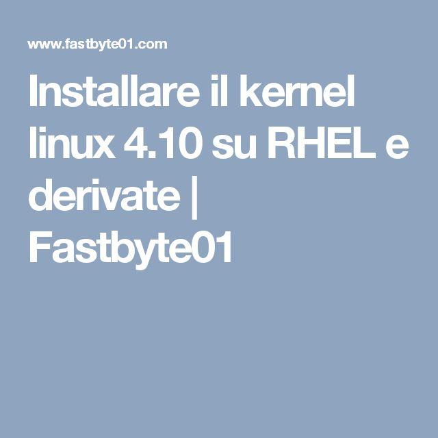 Installare il kernel linux 4.10 su RHEL e derivate | Fastbyte01