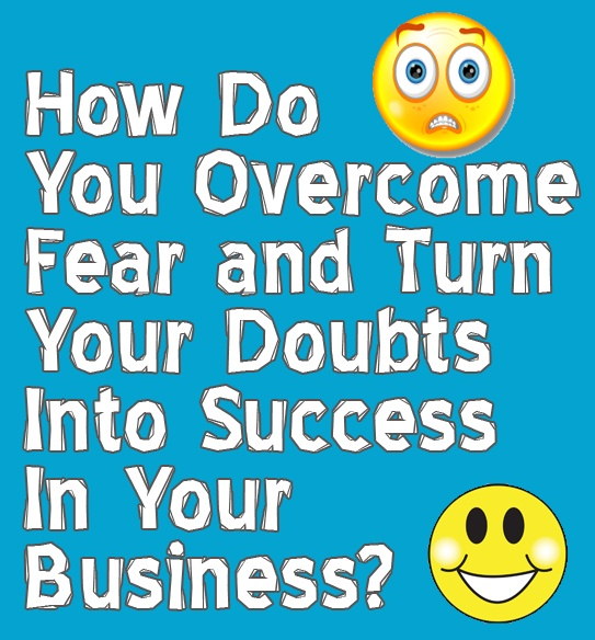#howto Overcome Fear and Turn Your Doubts Into Success