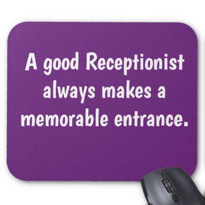 Good Receptionist Funny Quote Joke Pun Slogan Mouse Pad - funny quotes fun personalize unique quote