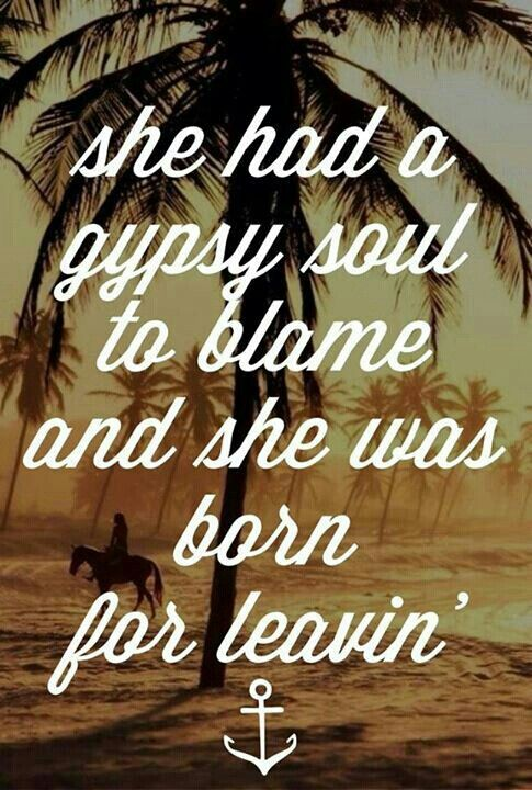I love my gypsy soul <3