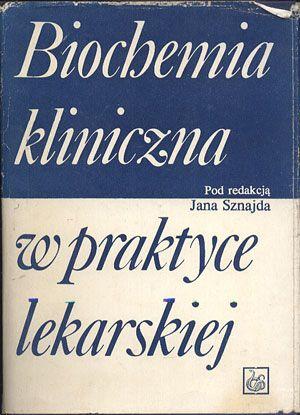 Biochemia kliniczna w praktyce lekarskiej, Jan Sznajd (red.), PZWL, 1983, http://www.antykwariat.nepo.pl/biochemia-kliniczna-w-praktyce-lekarskiej-jan-sznajd-red-p-13542.html