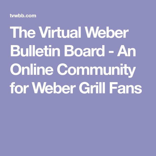 The Virtual Weber Bulletin Board - An Online Community for Weber Grill Fans