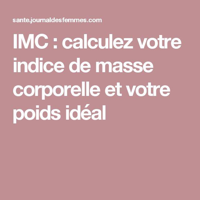 IMC : calculez votre indice de masse corporelle et votre poids idéal