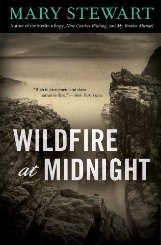 Mary Stewart's Wildfire at Midnight.  Remember her?