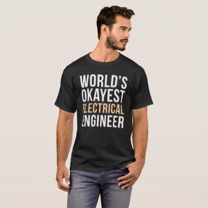 Funny Electrical Engineer Gift for Men Women Engin T-Shirt - individual customized designs custom gift ideas diy