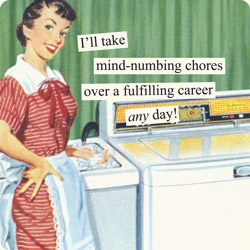Unless it means going back to 911 dispatching. Mind-numbing chores seem like a good idea...