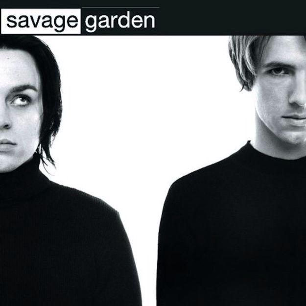 Yea...Savage Garden