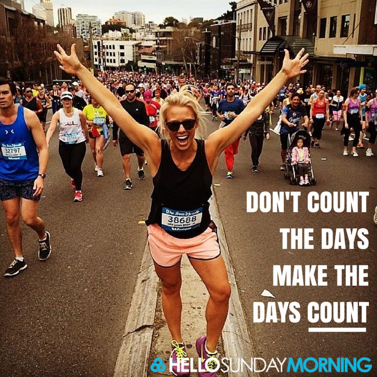 Don't count the days, may the days count.  #HelloSundayMorning