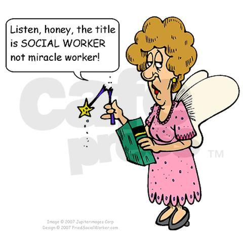 Social Worker, not Miracle Worker