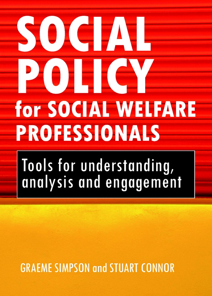 an understanding of the social welfare policy Social work practitioners understand that policy affects service delivery, and they  actively engage in policy practice social workers know the history and current.