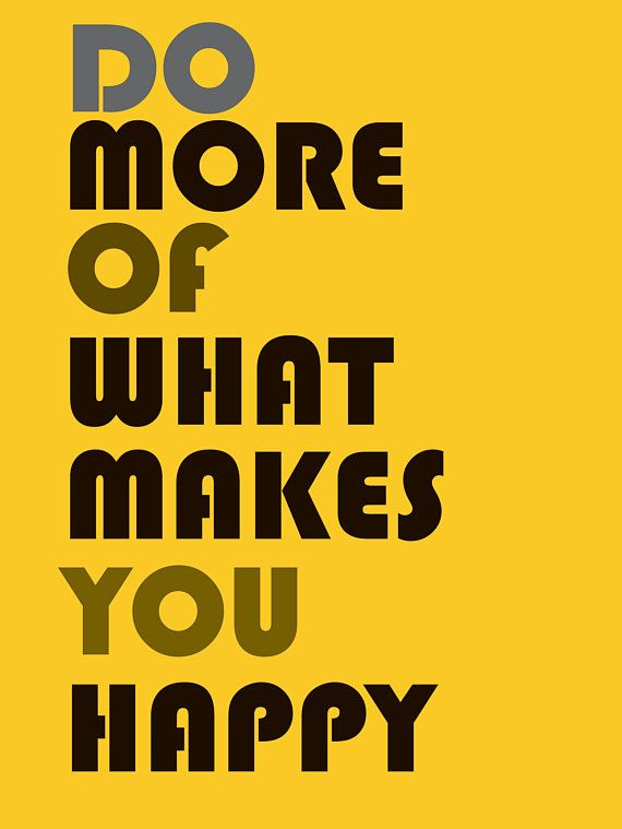 Do More Of Makes You Happy digital  Happy Poster 3 files