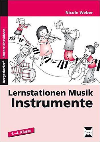 Lernstationen Musik: Instrumente: 1. bis 4. Klasse: Amazon.de: Nicole Weber: Bücher