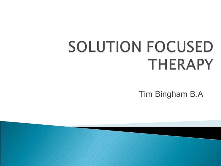Solution Focused Therapy by Tim Bingham via slideshare