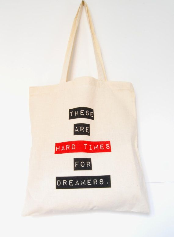 Screen printed cotton tote bag - Hard Times For Dreamers - By Arigato Bcn