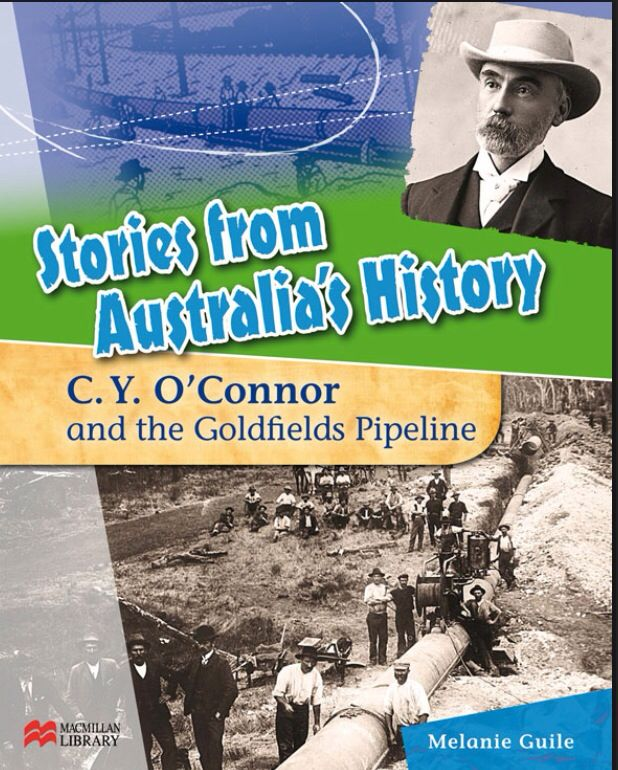 Stories from Australia's History. CY O'Connor and the Goldfields Pipeline