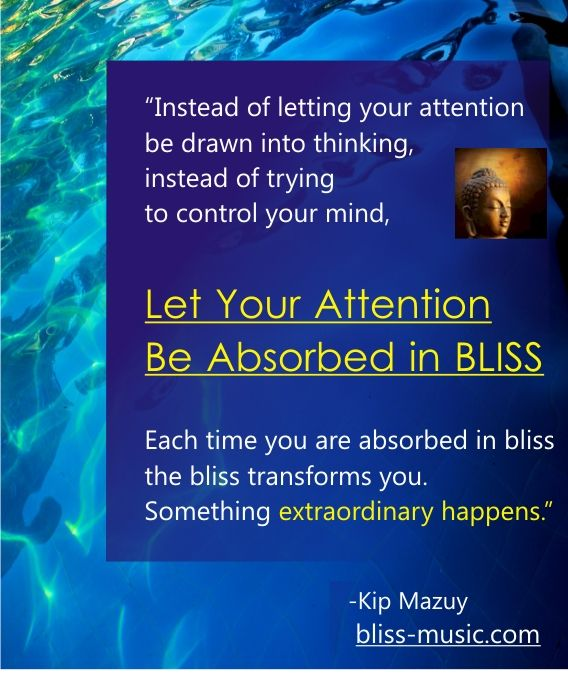 Let Your Attention Be Absorbed in Bliss