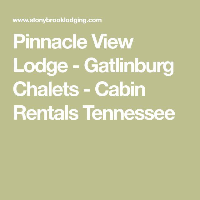 Pinnacle View Lodge - Gatlinburg Chalets - Cabin Rentals Tennessee