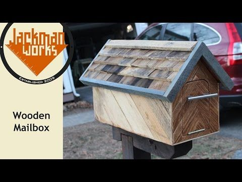 Wooden Mailbox (from trash to Christmas present) - Jackman Works - YouTube
