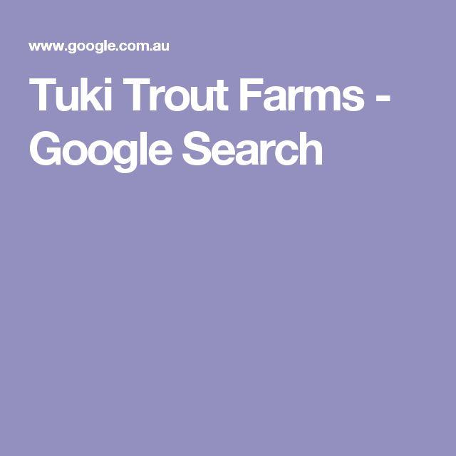 Tuki Trout Farms - Google Search