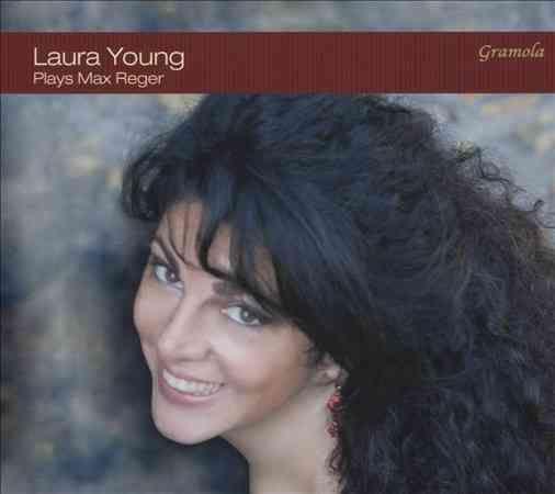 Max Reger - Laura Young Plays Max Reger