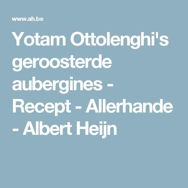 Yotam Ottolenghi's geroosterde aubergines - Recept - Allerhande - Albert Heijn