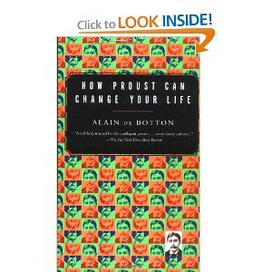 """""""Alain de Botton combines two unlikely genres in the unexpectedly practical How Proust Can Change Your Life."""""""