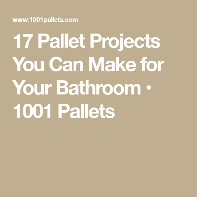 17 Pallet Projects You Can Make for Your Bathroom • 1001 Pallets