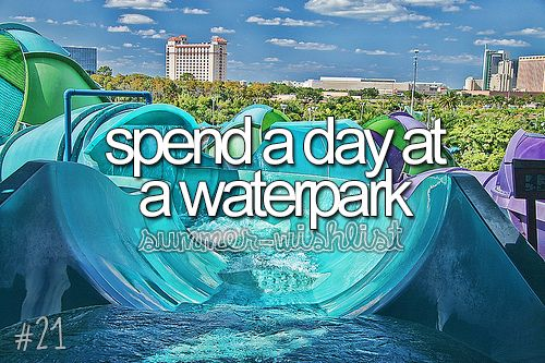 Ooh, like an entire day? That'd be fun, yeah! I've been to water parks before…