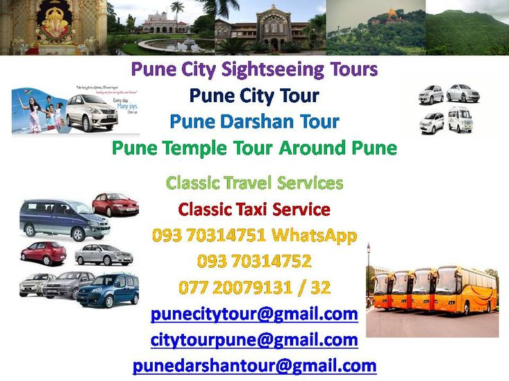 Pune City Tour / Pune Darshan Tour punecitytour@gmail.com punedarshantour@gmail.com punetouroperator@gmail.com punetravelagent@mail.com http://www.punetouroperator.com http://www.punetaxi.info http://www.punecarhirerental.com http://www.punecarhirerental.in http://www.classiccabs.in / http://www.punecabs.info https://sites.google.com/site/punecitytourpunedarshantourcab/ Phone: 0091 20 30521464 Whatsapp: 0091 9 3 7 0 3 1 4 7 5 1 Cell: 0091 7720079131 / 32