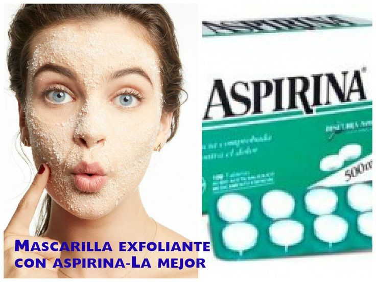 Mascarilla de aspirina el mejor exfoliante para tu piel